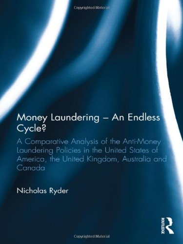 9780415583732: Money Laundering – An Endless Cycle?: A Comparative Analysis of the Anti-Money Laundering Policies in the United States of America, the United and Canada (The Law of Financial Crime)