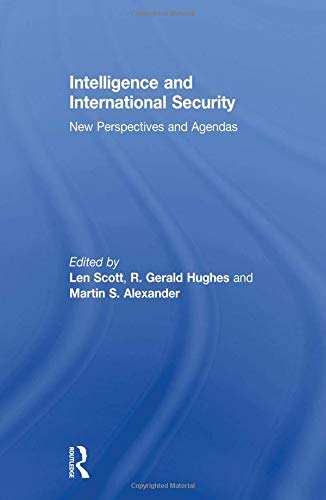 9780415583879: Intelligence and International Security: New Perspectives and Agendas