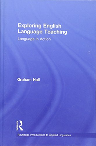 9780415584135: Exploring English Language Teaching: Language in Action (Routledge Introductions to Applied Linguistics)