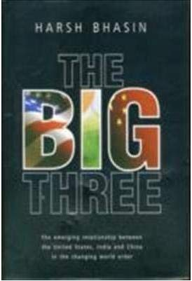 9780415584302: The Big Three: The Emerging Relationship between the United States, India and China in the Changing World Order