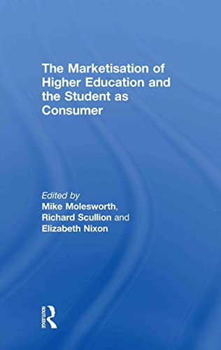 9780415584456: The Marketisation of Higher Education and the Student as Consumer