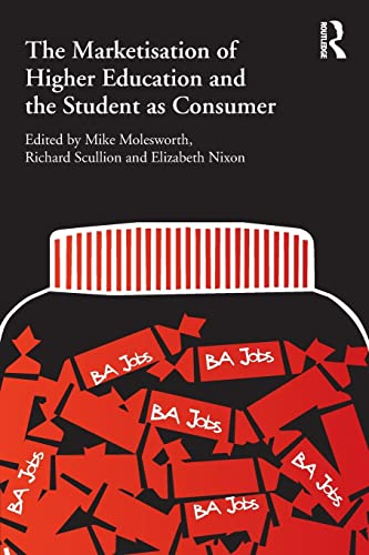 9780415584470: The Marketisation of Higher Education and the Student as Consumer