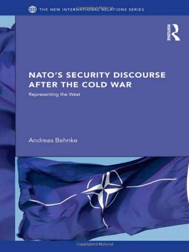 9780415584531: NATO's Security Discourse after the Cold War: Representing the West (New International Relations)