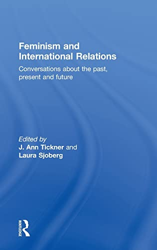 9780415584579: Feminism and International Relations: Conversations about the Past, Present and Future