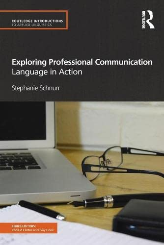 9780415584838: Exploring Professional Communication: Language in Action (Routledge Introductions to Applied Linguistics)