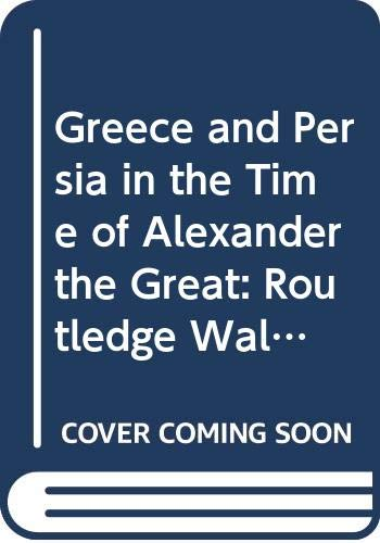 9780415584982: Greece and Persia in the Time of Alexander the Great: Routledge Wall Maps for the Ancient World (Volume 3)