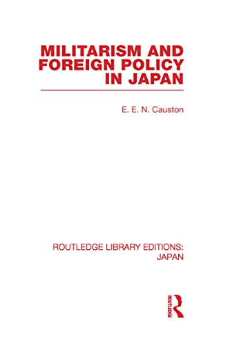 9780415585323: Militarism and Foreign Policy in Japan