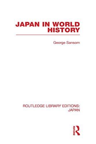 9780415585392: RLE: Japan Mini-Set B: History (34 vols): Japan in World History: Volume 25