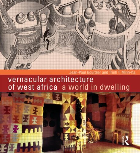 Vernacular Architecture of West Africa: A World in Dwelling (0415585430) by Bourdier, Jean-Paul; Minh-ha, Trinh T.