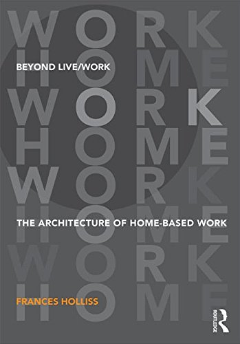 9780415585491: Beyond Live/Work: The Architecture of Home-based Work