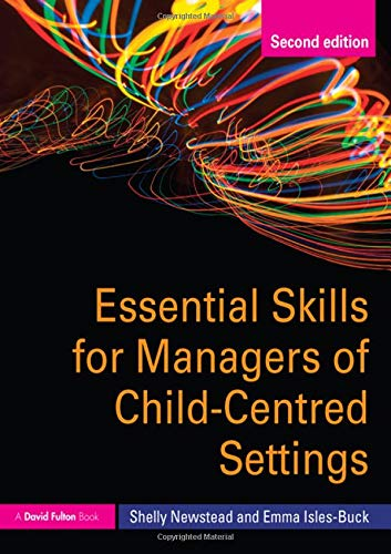 9780415585538: Essential Skills for Managers of Child-Centred Settings