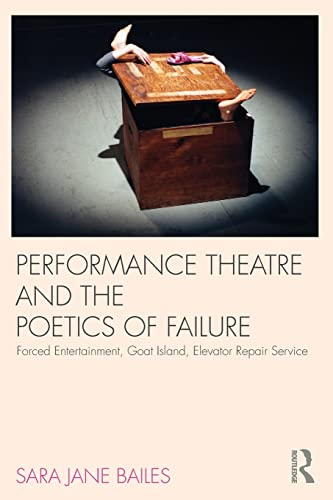 9780415585651: Performance Theatre and the Poetics of Failure (Routledge Advances in Theatre and Perfo)