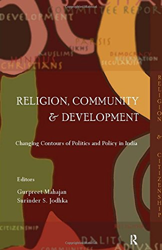 Religion, Community and Development: Changing Contours of Politics and Policy in India (Religion ...