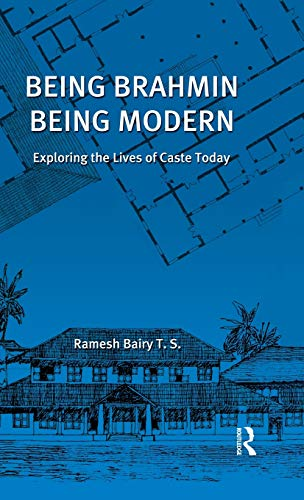9780415585767: Being Brahmin, Being Modern: Exploring the Lives of Caste Today