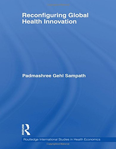 9780415585781: Reconfiguring Global Health Innovation (Routledge International Studies in Health Economics)