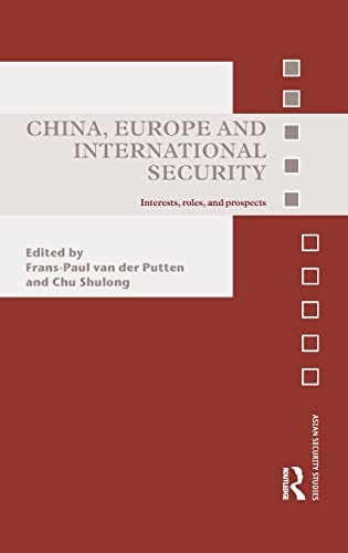 9780415585804: China, Europe and International Security: Interests, Roles, and Prospects