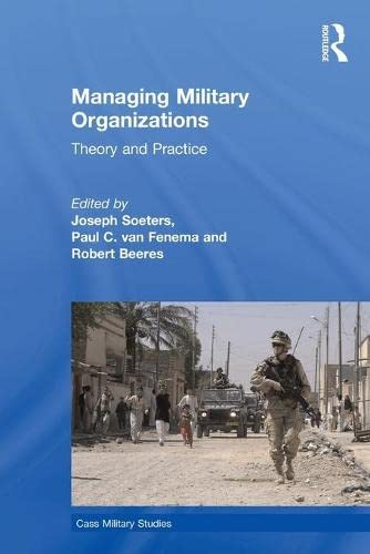 9780415585811: Managing Military Organizations: Theory and Practice (Cass Military Studies)