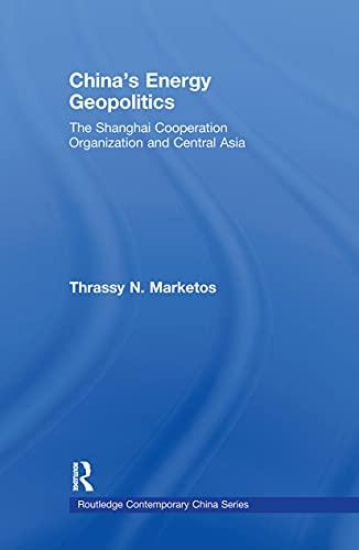 China'S Energy Geopolitics: The Shanghai Cooperation Organization