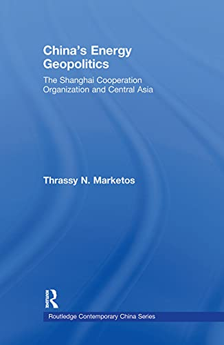 9780415586177: China's Energy Geopolitics: The Shanghai Cooperation Organization and Central Asia (Routledge Contemporary China)
