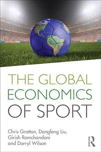9780415586191: The Global Economics of Sport