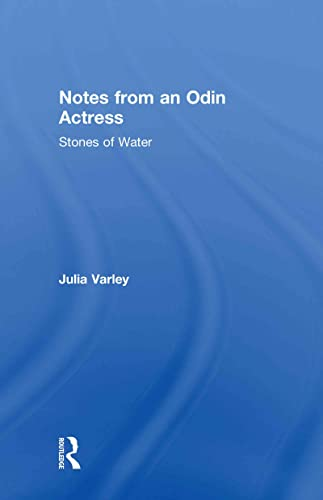 9780415586283: Notes From An Odin Actress: Stones of Water