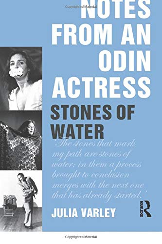 9780415586290: Notes From An Odin Actress: Stones of Water