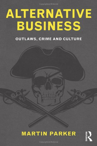 9780415586474: Alternative Business: Outlaws, Crime and Culture