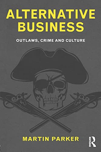 9780415586481: Alternative Business: Outlaws, Crime and Culture