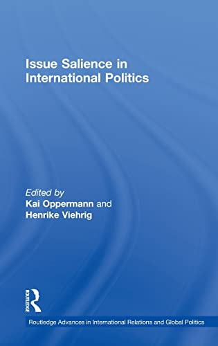 Issue Salience in International Politics (Routledge Advances in International Relations and Global ...