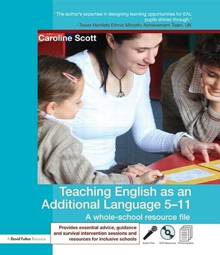 Teaching English as an Additional Language 5-11: Scott, Caroline
