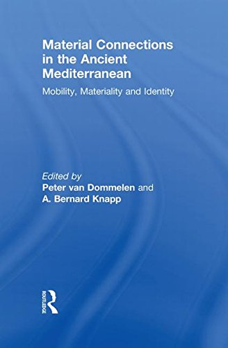 9780415586689: Material Connections in the Ancient Mediterranean: Mobility, Materiality and Identity