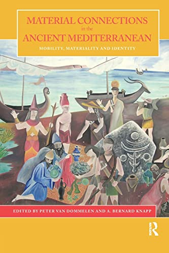 9780415586696: Material Connections in the Ancient Mediterranean: Mobility, Materiality and Identity