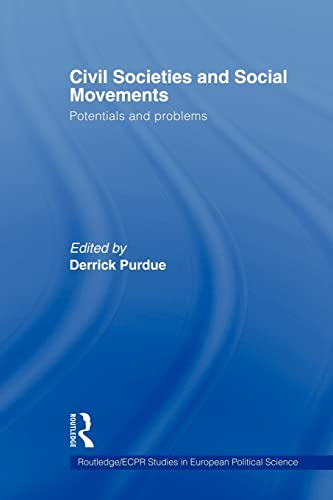9780415586757: Civil Societies and Social Movements: Potentials and Problems (Routledge/ECPR Studies in European Political Science)