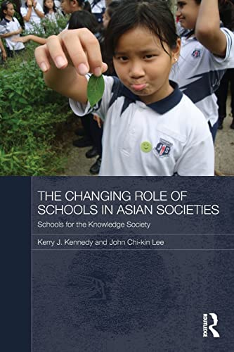 The Changing Role of Schools in Asian Societies Schools for the Knowledge Society: John Chi-Kin Lee