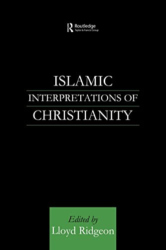 9780415587068: Islamic Interpretations of Christianity