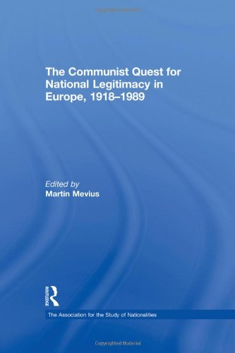 The Communist Quest for National Legitimacy in Europe, 1918-1989 (Association for the Study of ...