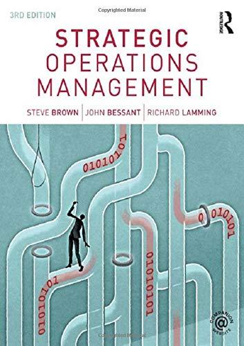 Strategic Operations Management: Brown, Steve; Bessant, John; Lamming, Richard