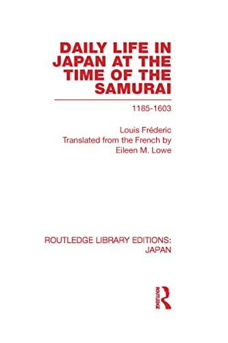 9780415587600: Daily Life in Japan: At The Time of the Samurai, 1185-1603