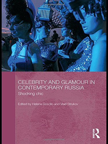 9780415587655: Celebrity and Glamour in Contemporary Russia: Shocking Chic (BASEES/Routledge Series on Russian and East European Studies)