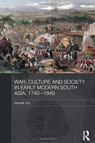 9780415587679: War, Culture and Society in Early Modern South Asia, 1740-1849 (Asian States and Empires)