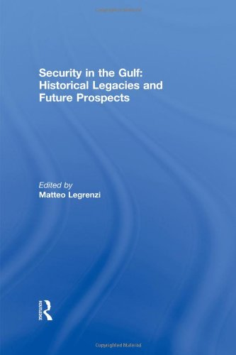 9780415587761: Security in the Gulf: Historical Legacies and Future Prospects