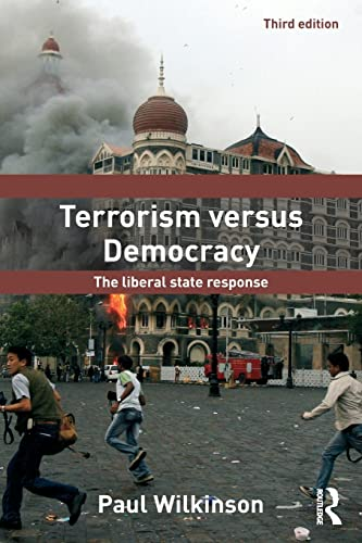 9780415587990: Terrorism Versus Democracy: The Liberal State Response (Political Violence)
