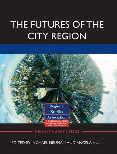 9780415588034: The Futures of the City Region (Regions and Cities)