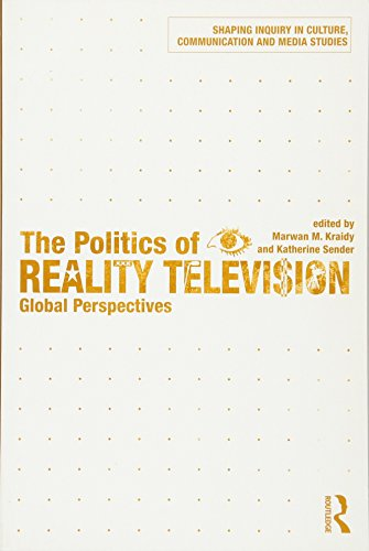 9780415588256: The Politics of Reality Television (Shaping Inquiry in Culture, Communication and Media Studies)