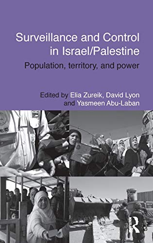 9780415588614: Surveillance and Control in Israel/Palestine: Population, Territory and Power (Routledge Studies in Middle Eastern Politics)