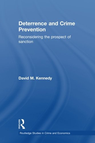 9780415588676: Deterrence and Crime Prevention: Reconsidering the prospect of sanction (Routledge Studies in Crime and)
