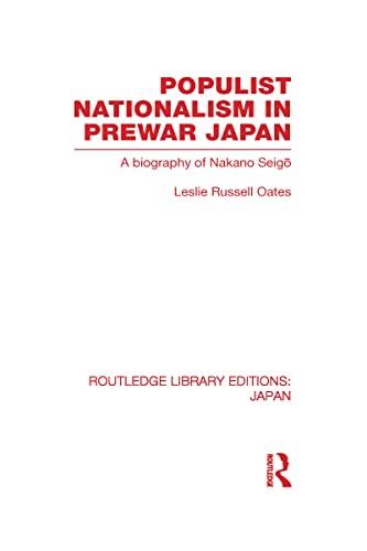9780415588690: Populist Nationalism in Pre-War Japan: A Biography of Nakano Seigo