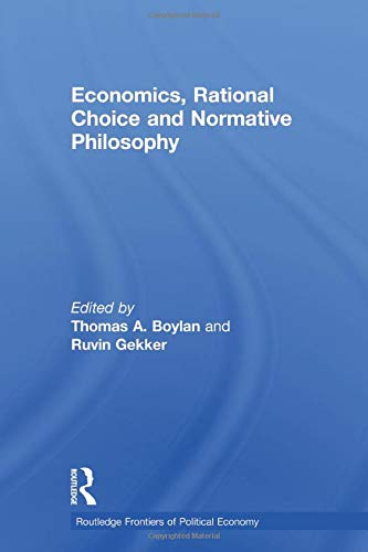 9780415588706: Economics, Rational Choice and Normative Philosophy (Routledge Frontiers of Political Economy)