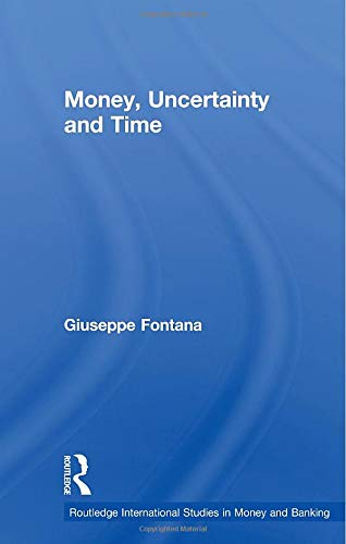 9780415588737: Money, Uncertainty and Time (Routledge International Studies in Money and Banking)