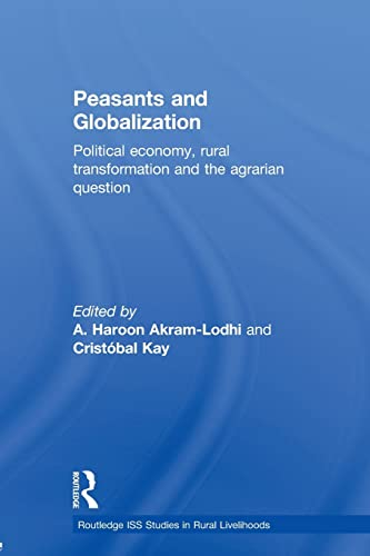 9780415588751: Peasants and Globalization: Political economy, rural transformation and the agrarian question (Routledge Iss Studies in Rural Livelihoods)